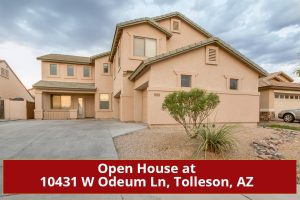 Open House at 10431 W Odeum Lane, Tolleson, AZ